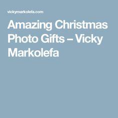 Amazing Christmas Photo Gifts – Vicky Markolefa