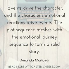 Events drive the character, and the character's emotional reactions drive events. The plot sequence meshes with the emotional journey sequence to form a solid story. | #writing #writingtips #writinginspiration #writingmotivation Writing Motivation, Story Structure, Writing Inspiration, Writing Tips, Read More, Journey, Events, Cheese, Reading