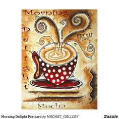 Shop Morning Delight Postcard created by MADART_GALLERY. Mocha Drink, Composition Drawing, Original Artwork, Original Paintings, Surface Pattern Design, Pattern Designs, Saturated Color, Postcard Size, Create Your Own