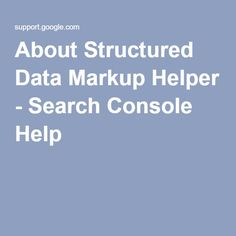 About Structured Data Markup Helper - Search Console Help