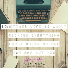Sometimes life is about risking everything for a dream no one can see but you #qotd #dreams #success