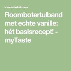 Roombotertulband met echte vanille: hét basisrecept! - myTaste