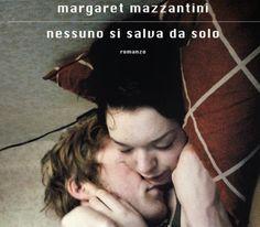 Nessuno si salva da solo - Margaret Mazzantini