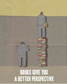 Books give you a different perspective
