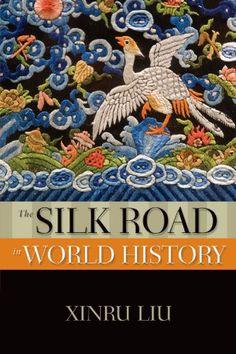 The Silk Road in world history / Xinru Liu