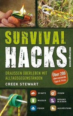#Survival #Hacks ist die perfekte #Outdoor-#Vorbereitung für jedermann.Wie verwandelt man alltägliche #Gegenstände in wertvolle #Lebensretter sei es im #Garten, beim #Camping oder auch mitten im #Wald für #Schutz, #Erste Hilfe, #Hygiene und #Orientierung