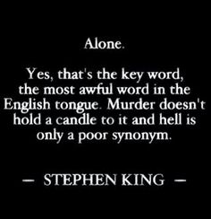 Quote from Salem's Lot by Stephen King. First Stephen King book I ever read. Quotes Thoughts, Sad Quotes, Book Quotes, Great Quotes, Quotes To Live By, Life Quotes, Inspirational Quotes, Horror Quotes, Qoutes