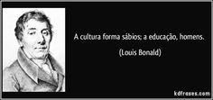 frase-a-cultura-forma-sabios-a-educacao-homens-louis-bonald-144302