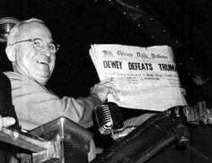 """""""Dewey Defeats Truman""""1948 Perhaps the most famous incorrect headline in history the Chicago Tribune printed early editions of that day's issue saying that Harry Truman had lost the presidential election in order to make their deadlines. Their Washington correspondent, as well as conventional wisdom, assumed Truman would lose. However, Truman pulled ahead and won, making the papers inaccurate and leading to this classic image of a newly minted president showing the dangers of sloppy…"""