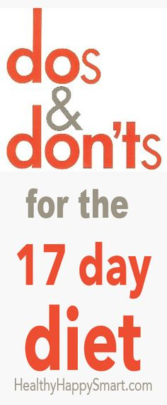 17 Day Diet - Do's and Don'ts of the diet. Get to know this healthy way to lose weight and see if it's right for you. #17daydiet #HealthyHappySmart #WeightLoss