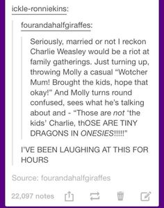 This may be my favorite thing to imagine with Charlie Weasley