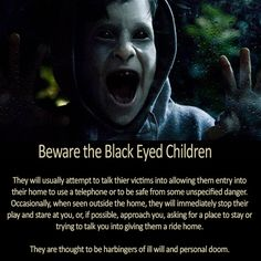 Black Eyed Children - http://legacyofhorror.org/2016/05/black-eyed-children/