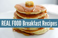 REAL FOOD Breakfast Recipes, made with real ingredients! Not something from a box. realfoodrn.com