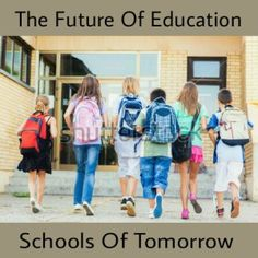 Schools of tomorrow- the future of education. My vision of a perfect school for my kids.