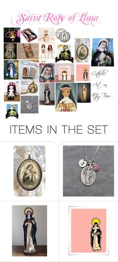 """""""Saint Rose of Lima collection - Catholic Art on Etsy Team"""" by terrytiles2014 ❤ liked on Polyvore featuring art"""