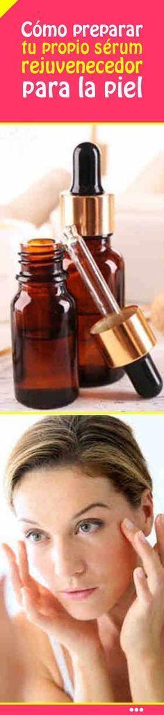 Cómo preparar en casa tu propio #sérum #rejuvenecedor para la #piel #casero #remedio #antiarrugas #cara #rostro #belleza