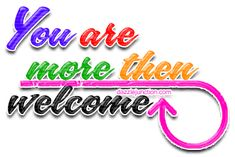 You Are Welcome Images, Welcome Pictures, Thank You Images, Thank You Quotes, Welcome Quotes, You're Welcome, Welcome To The Group, Good Morning Smiley, Good Morning Quotes
