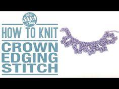 The Crown Edging Stitch :: Knitting Stitch #131::New Stitch A Day
