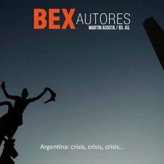 Argentina: crisis, crisis, crisis...  Martín Acosta, Bs. As.