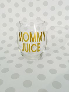 A personal favorite from my Etsy shop https://www.etsy.com/listing/456252292/mommy-juice-stemless-wineglass