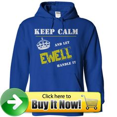 For more details, please follow this link http://www.sunfrogshirts.com/Let-EWELL-Handle-it-RoyalBlue-z56v-Hoodie.html?8542