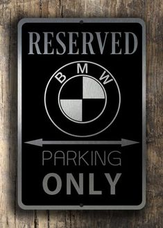 Each BMW Parking Only metal sign is carefully created to ensure long life in any weather conditions. Our BMW Signs make great gifts for BMW owners and fans. Reserved Parking Signs, Automotive Decor, Automotive Furniture, Car Part Furniture, Furniture Design, Personalized Street Signs, Motos Bmw, Bmw Wallpapers, Sports Signs