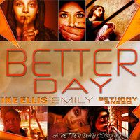 Better Day IKE ELLIS FEATURING BETHANY SNEED EMILY by ikeelliswill on SoundCloud