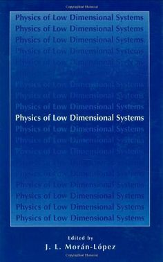 Physics of Low Dimensional Systems by J.L. Morán-López. $171.65. Publisher: Springer; 2001 edition (May 31, 2001). 490 pages