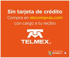 Con cargo a tu recibo Telmex y pagos en mensualidades, todos estrenan en decompras.com