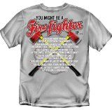 You might be a Firefighter if…, Adult XX-Large   100% High quality pre-shrunk cotton shirts  Please be aware that these shirts are custom printed to order. Although they normally ship within 2-3 Business Days, it can take as long as 8 days during busy holidays and Christmas.  List Price: $...