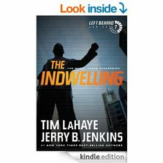Amazon.com: The Indwelling: The Beast Takes Possession: 7 (Left Behind) eBook: Tim LaHaye, Jerry B. Jenkins: Kindle Store