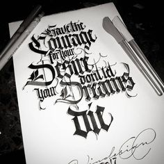 "716 Likes, 11 Comments - Paindesignart Graff (@paindesignart) on Instagram: ""'Have the Courage for your Desire. Don't let your Dreams die' #calligraphy #calligraphymasters…"""