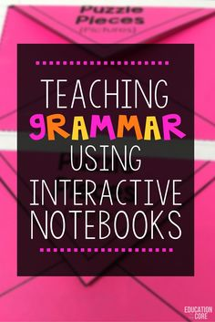 Teaching Grammar Using Interactive Notebooks