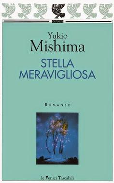 """la nostra Libreria: Libro: """"Stella meravigliosa"""" di Yukio Mishima"""