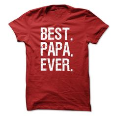 Best Papa Ever T-shirt and Hoodie
