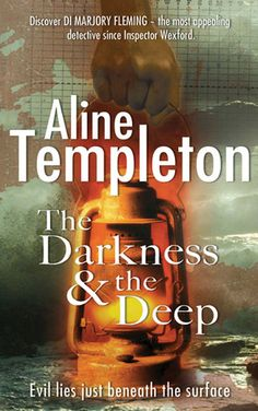 """The Darkness & the Deep / Aline Templeton (2006) Detective Inspector Marjory Fleming, """"Big Marge"""" to her constables, works out of Galloway."""