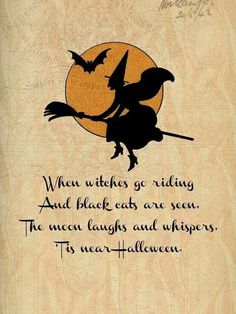 When Witches go riding  - My favorite Halloween saying!