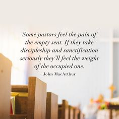 Some pastors feel the pain of the empty seat. If they take discipleship... - SermonQuotes