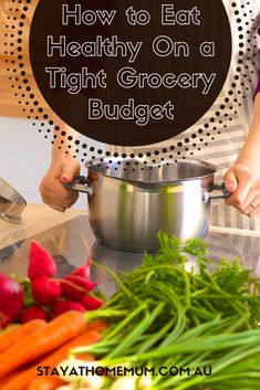 How to Eat Healthy On a Tight Grocery Budget   Stay At Home Mum