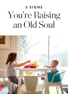 Here are 5 signs your kid might turn out to be an old (and totally thoughtful) soul.