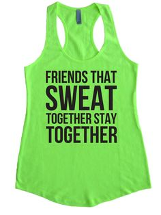 Fitness Tank top. Friends that Sweat Together Stay by BridalArmor