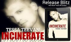 Archaeolibrarian - I dig good books!: RELEASE DAY BLITZ: INCINERATE by Tessa Teevan