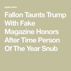 Fallon Taunts Trump With Fake Magazine Honors After Time Person Of The Year Snub Tonight Show, Magazine, Magazines, Warehouse, Newspaper