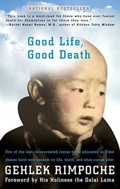 Good Life Good Death One of the Last Reincarnated Lamas to Be Educated in Tibet Shares HardWon Wisdom on Life Death and What Comes After ** Details can be found by clicking on the image.
