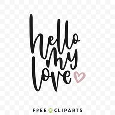 Free Hello my love clip art Hello My Love, Love Is Free, Clip Art, Pictures