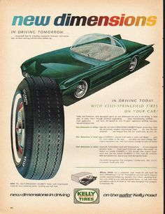 """1965 KELLY TIRES vintage magazine advertisement """"new dimensions"""" ~ new dimensions in driving tomorrow ... envisioned here by a leading automotive illustrator, will feature easy uni-lever steering and full-vision bubble top. ... In driving today ... with Kelly-Springfield Tires on your car! ... new dimensions in driving on the safer Kelly road ~ ..."""
