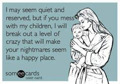 Funny Quotes About Life Humor Truths Thoughts Lol Ideas For 2019 Funny Mothers Day, Mothers Love, Happy Mothers, Mom Quotes, Funny Quotes, Mama Bear Quotes, Daughter Quotes, Child Quotes, Mother To Son Quotes