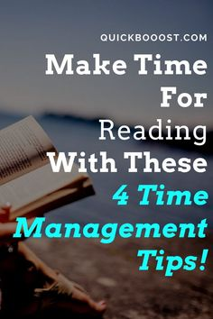 Reading is awesome! Make more time for it by following these 4 time management tips, time management hacks, reading tips, and time management strategies. #timemanagement