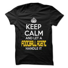 Keep Calm And Let ... Football agent Handle It - Awesom T Shirt, Hoodie, Sweatshirt
