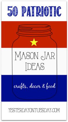 More than Fifty Patriotic Mason Jar Ideas for crafts, decor and food. Perfect for Fourth of July, Memorial Day and Summer. Patriotic Crafts, July Crafts, Holiday Crafts, Patriotic Party, Spring Crafts, Holiday Decorations, Kids Crafts, Holiday Fun, Mason Jar Wine